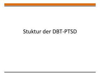 Stuktur  der DBT-PTSD