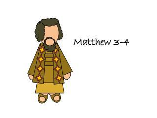 Matthew 3-4