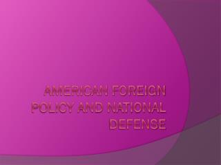 American Foreign Policy and national defense
