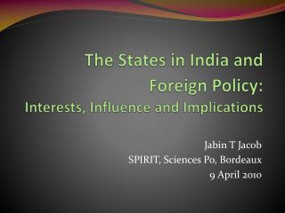 The States in India and  Foreign Policy: Interests, Influence and Implications