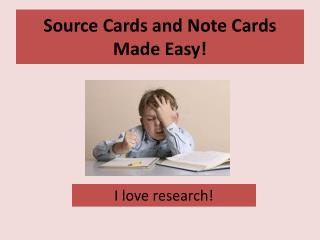 Source Cards and Note Cards Made  E asy!