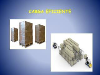 CARGA EFICIENTE