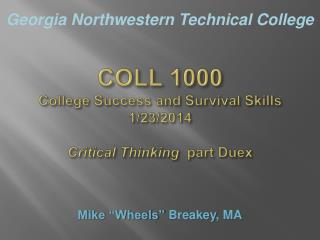 COLL 1000 College Success and Survival Skills 1/23/2014 Critical Thinking   part  Duex