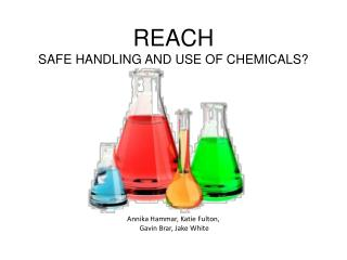 REACH SAFE HANDLING AND USE OF CHEMICALS?