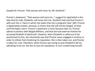 """Sample #1: Proctor: That woman will never lie, Mr.  Danforth ."""""""