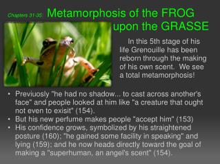 Chapters 31-35:    Metamorphosis of the FROG                                   upon the GRASSE