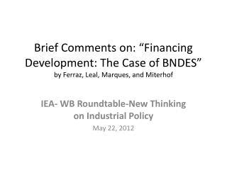 IEA- WB Roundtable-New Thinking on  Industrial Policy May 22, 2012