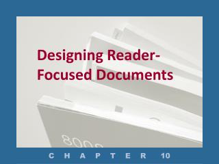 Designing Reader-Focused Documents