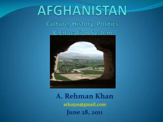 AFGHANISTAN Culture, History, Politics  & Education System