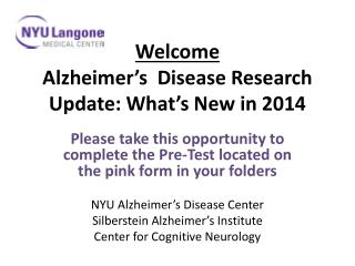 Welcome Alzheimer's  Disease Research Update:  What's New  in  2014