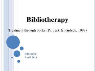Bibliotherapy Treatment through books ( Pardeck & Pardeck, 1998)