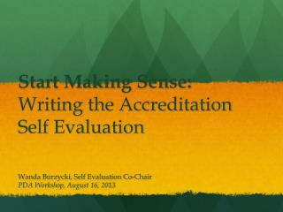Start Making Sense: Writing  the  Accreditation Self Evaluation