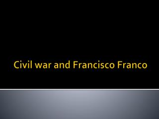 Civil  war and Francisco Franco