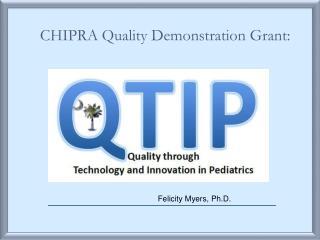 CHIPRA Quality Demonstration Grant: