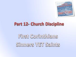 Part  12- Church Discip line