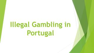Illegal  Gambling in  Portugal