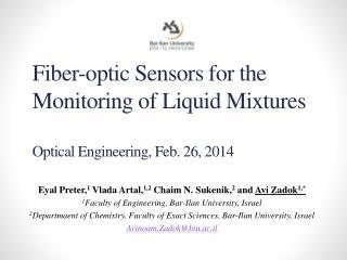 Fiber-optic Sensors for the Monitoring of Liquid  Mixtures Optical Engineering, Feb. 26, 2014