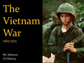The Vietnam War 1965-1975
