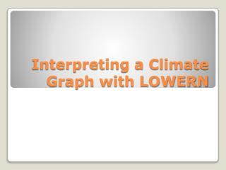 Interpreting a Climate Graph with LOWERN