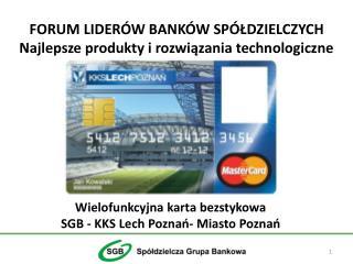 Wielofunkcyjna karta bezstykowa  SGB - KKS Lech Poznań- Miasto Poznań