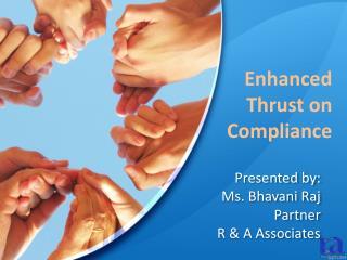 Presented by: Ms.  Bhavani  Raj Partner R & A Associates