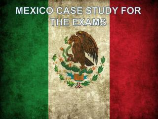 MEXICO CASE STUDY FOR THE EXAMS