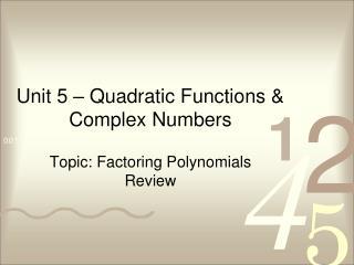 Unit 5 – Quadratic Functions & Complex Numbers