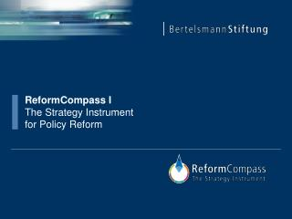 ReformCompass  I  The  Strategy  Instrument  for Policy  Reform
