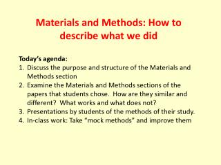 Materials and Methods: How to describe what we did