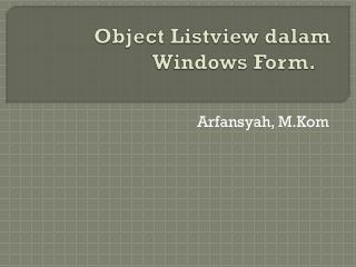 Object Listview dalam Windows Form.