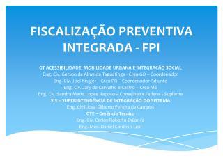 FISCALIZA��O PREVENTIVA INTEGRADA - FPI