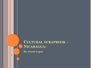 Cultural scrapbook –Nicaragua-