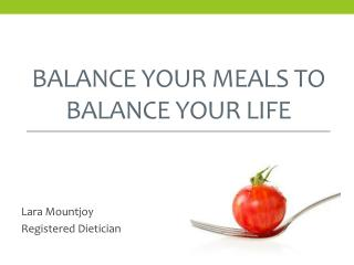 Balance your Meals to Balance your Life