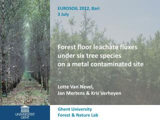 Forest floor leachate fluxes  under six tree species  on a metal contaminated site