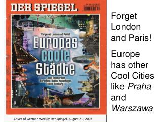 Forget London and Paris! Europe has other  Cool  Cities like  Praha  and  Warszawa