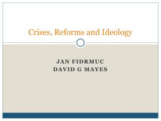 Crises, Reforms and Ideology