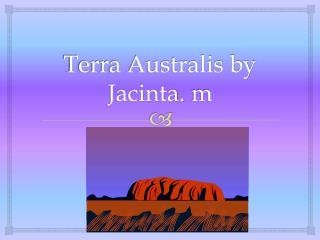 Terra Australis by Jacinta.  m