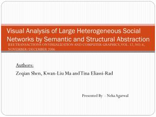 Visual Analysis of Large Heterogeneous Social Networks by Semantic and Structural Abstraction