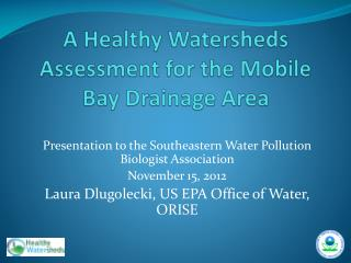 A  Healthy Watersheds Assessment  for the Mobile Bay  Drainage Area