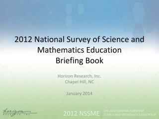 2012 National Survey of Science and Mathematics  Education Briefing  Book
