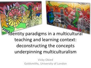Vicky  Obied Goldsmiths, University of London