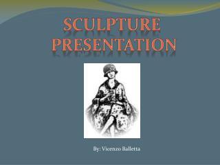 Sculpture presentation