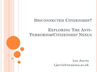 Disconnected  Citizenship? Exploring The Anti-Terrorism/Citizenship Nexus
