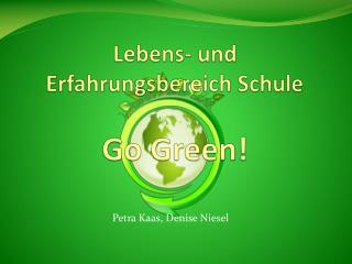 Lebens- und Erfahrungsbereich Schule Go Green!