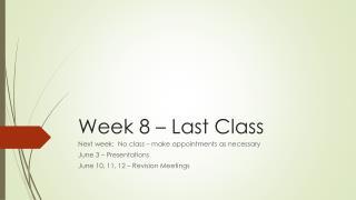 Week 8 – Last Class