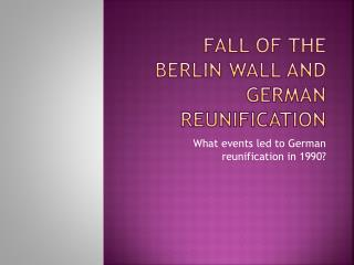 fall of the  berlin  wall and  german  reunification