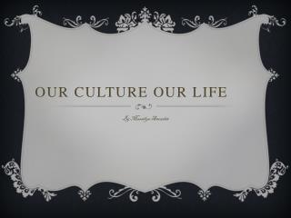 Our Culture Our Life