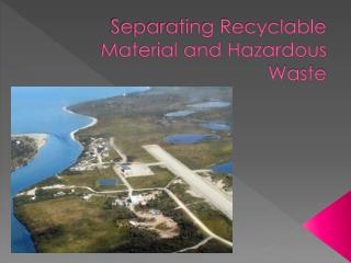 Separating Recyclable Material and Hazardous Waste