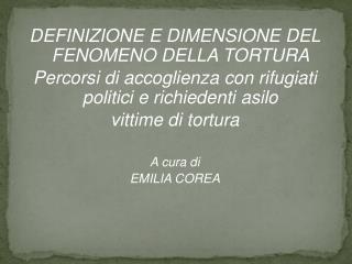 DEFINIZIONE E DIMENSIONE DEL FENOMENO DELLA TORTURA