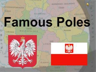 Famous Poles